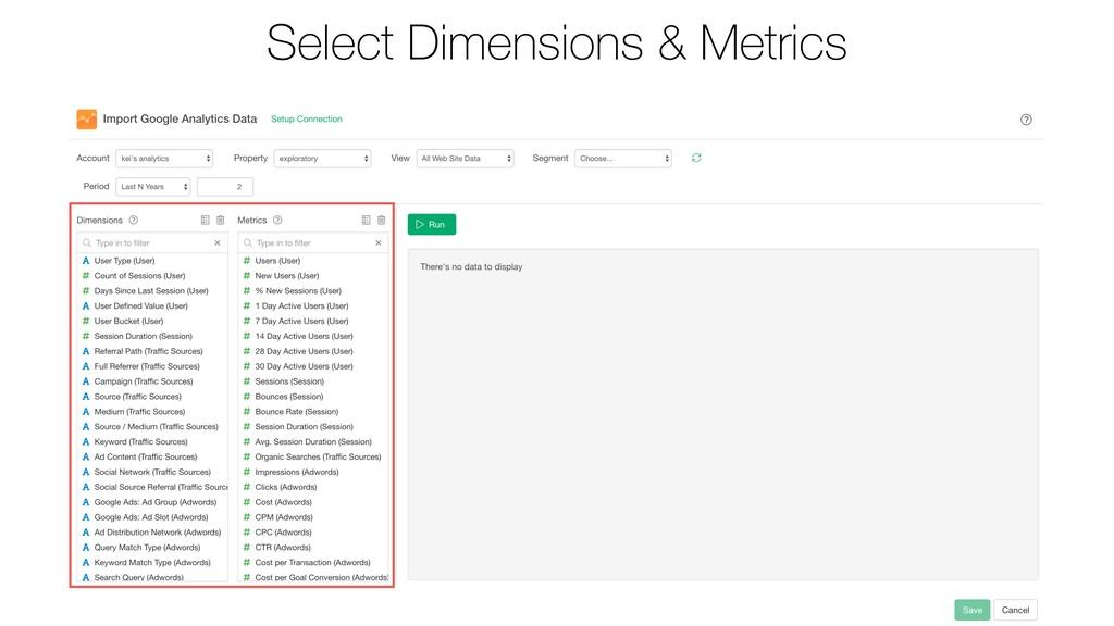 Select Dimensions & Metrics