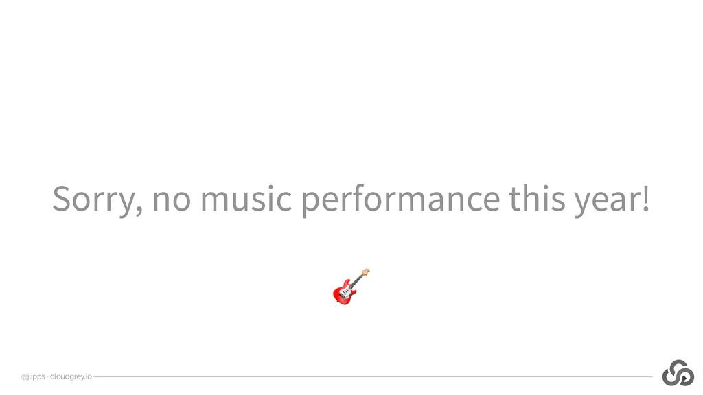 @jlipps · cloudgrey.io Sorry, no music performa...