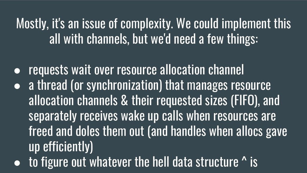 Mostly, it's an issue of complexity. We could i...
