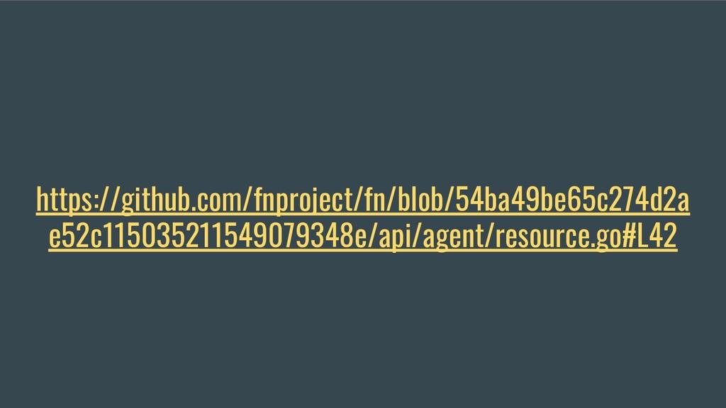 https://github.com/fnproject/fn/blob/54ba49be65...
