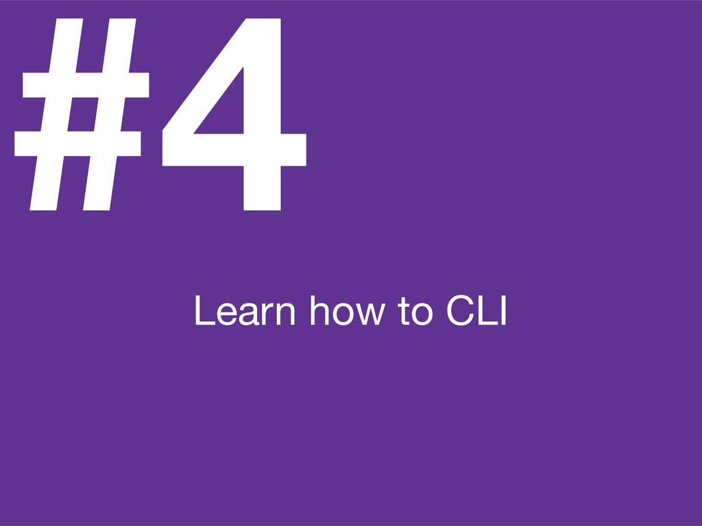 #4 Learn how to CLI