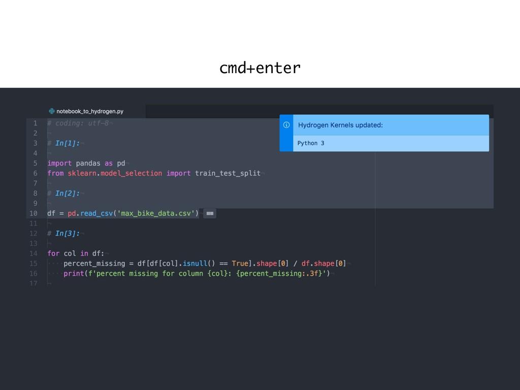 cmd+enter