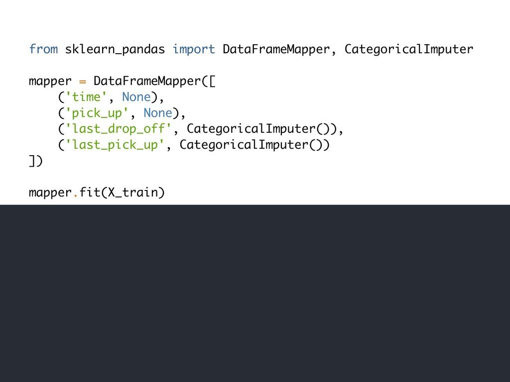 from sklearn_pandas import DataFrameMapper, Cat...