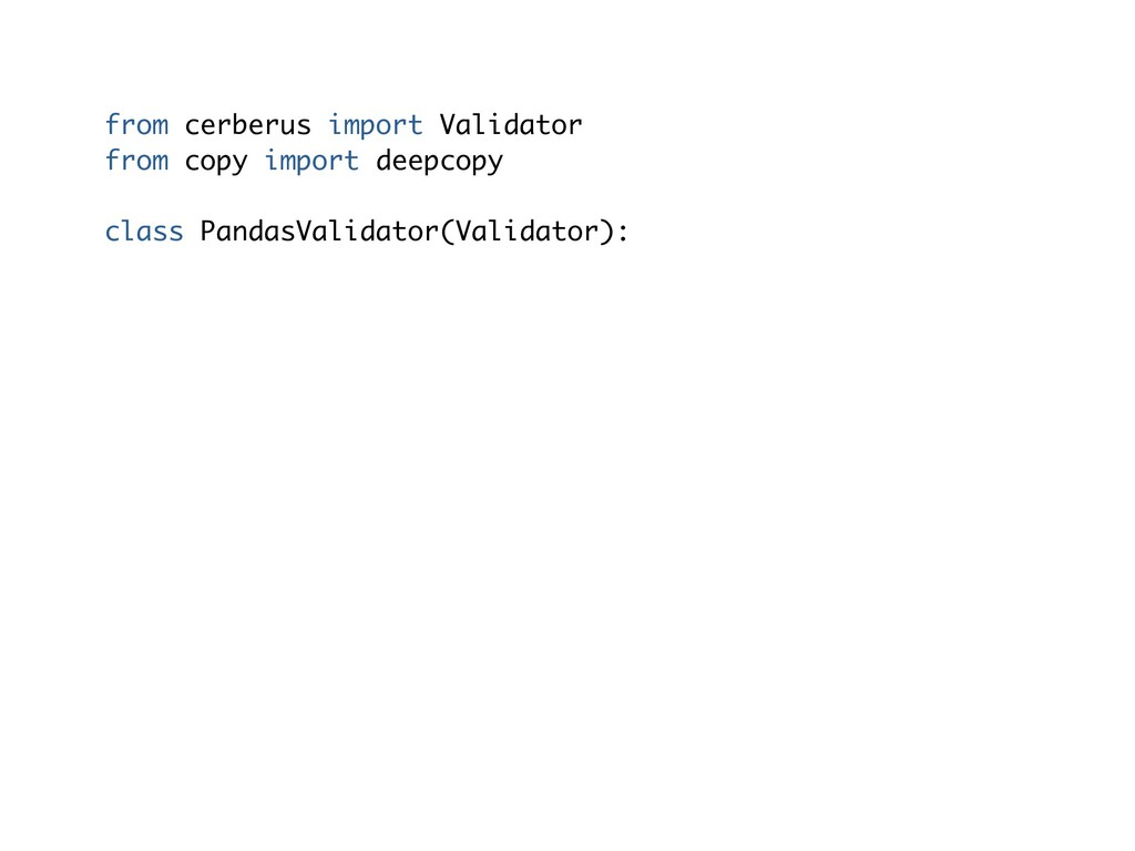 from cerberus import Validator from copy import...