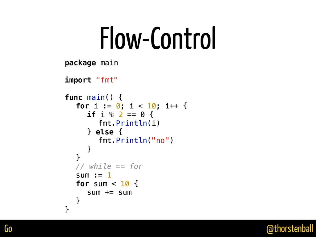 @thorstenball Go Flow-Control package main impo...