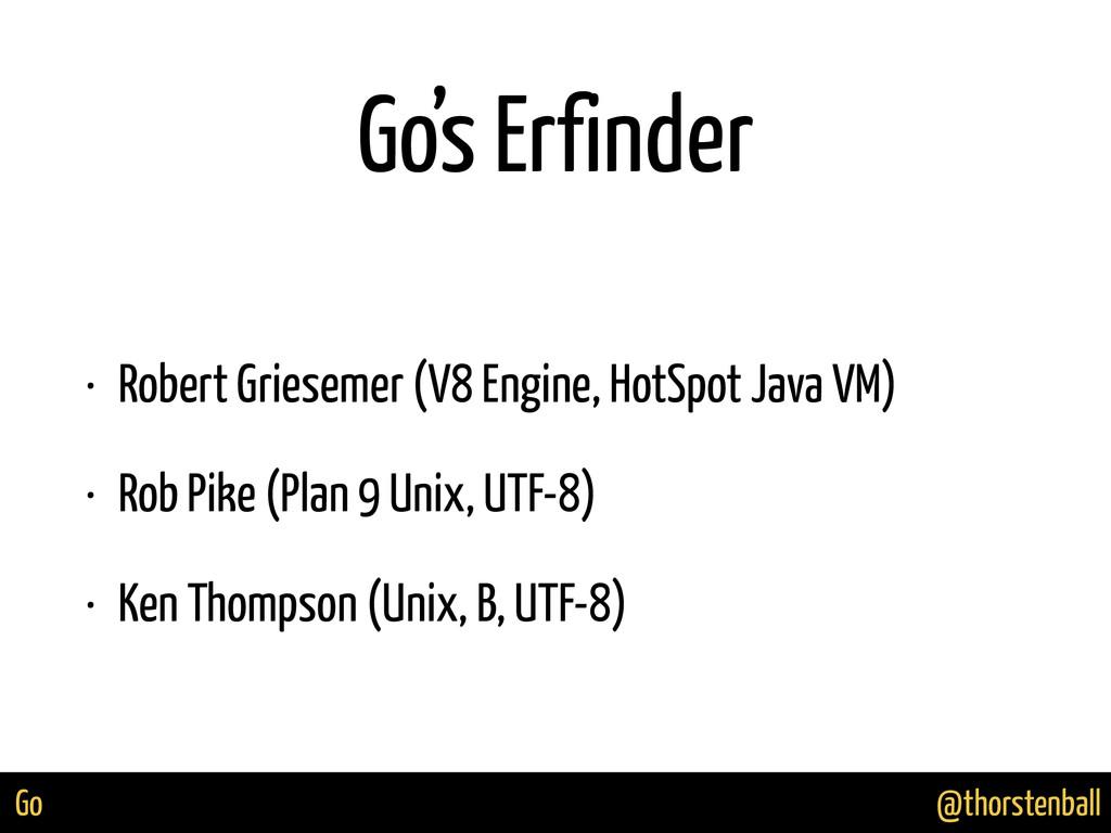 @thorstenball Go Go's Erfinder • Robert Griesem...