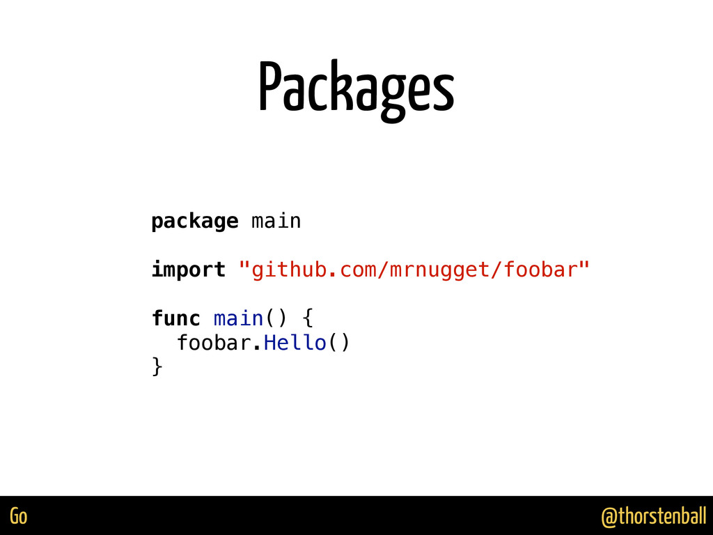 "@thorstenball Go Packages package main import ""..."