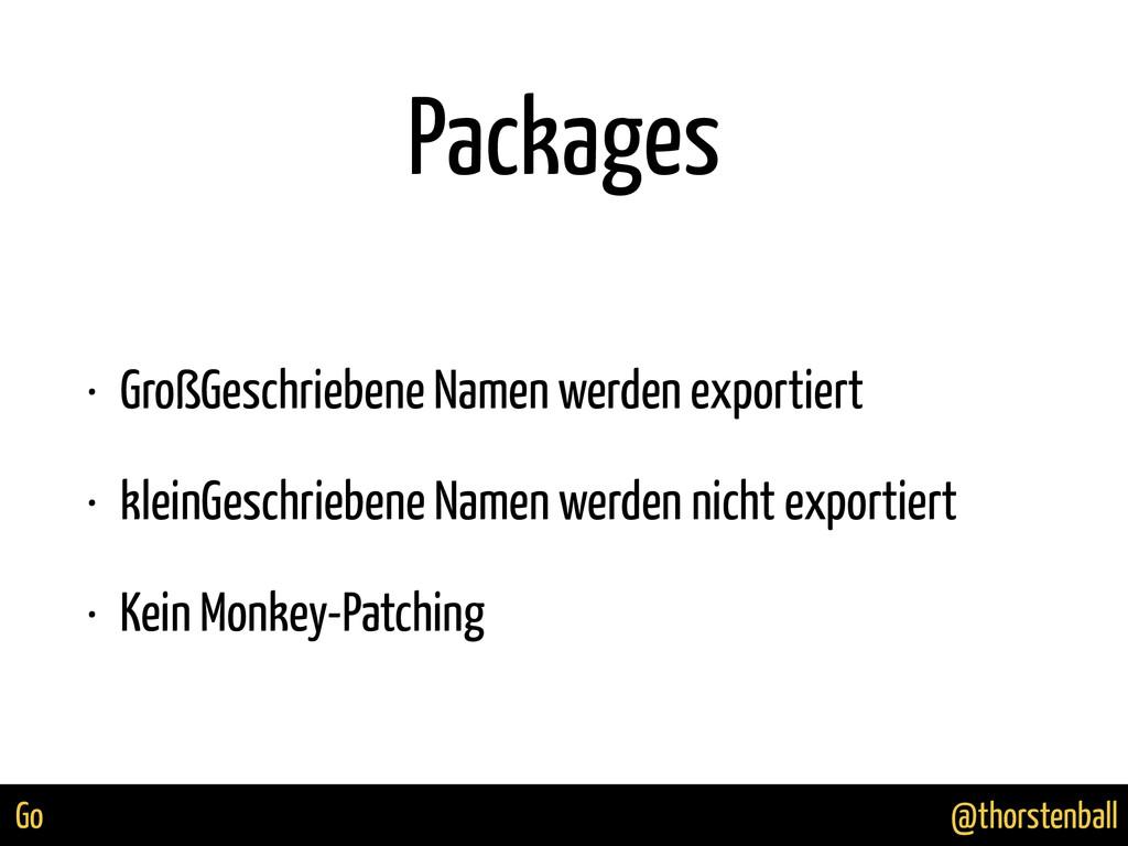 @thorstenball Go Packages • GroßGeschriebene Na...