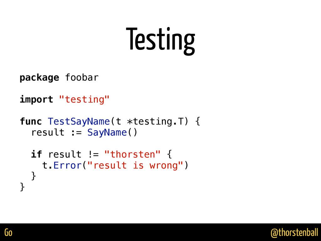 @thorstenball Go Testing package foobar import ...