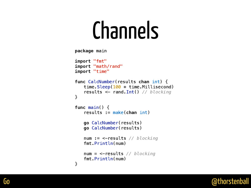 "@thorstenball Go Channels package main import ""..."