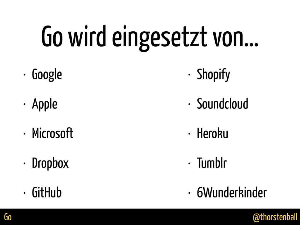@thorstenball Go Go wird eingesetzt von… • Goog...
