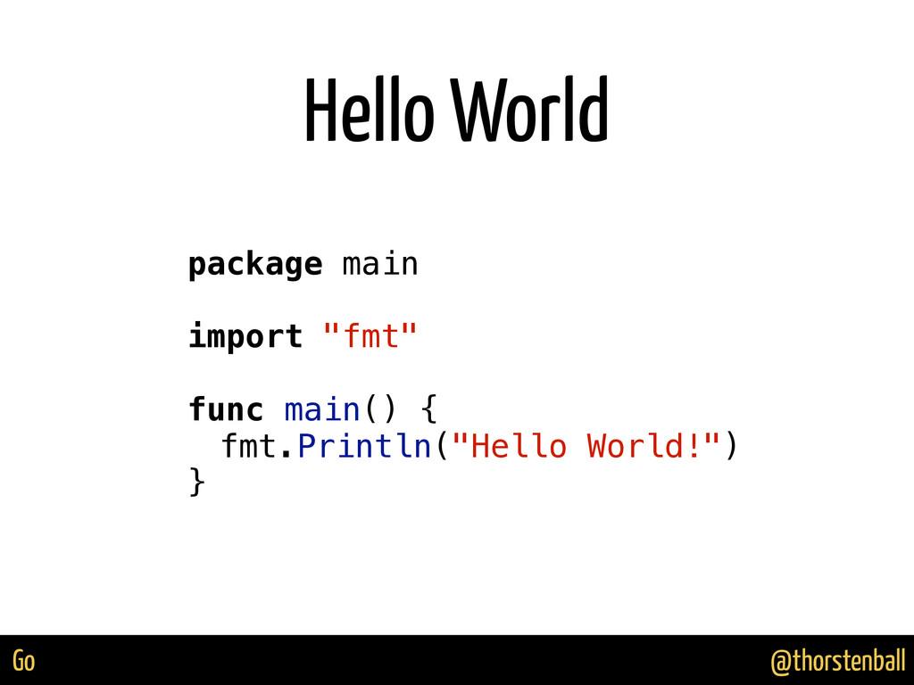 @thorstenball Go Hello World package main impor...