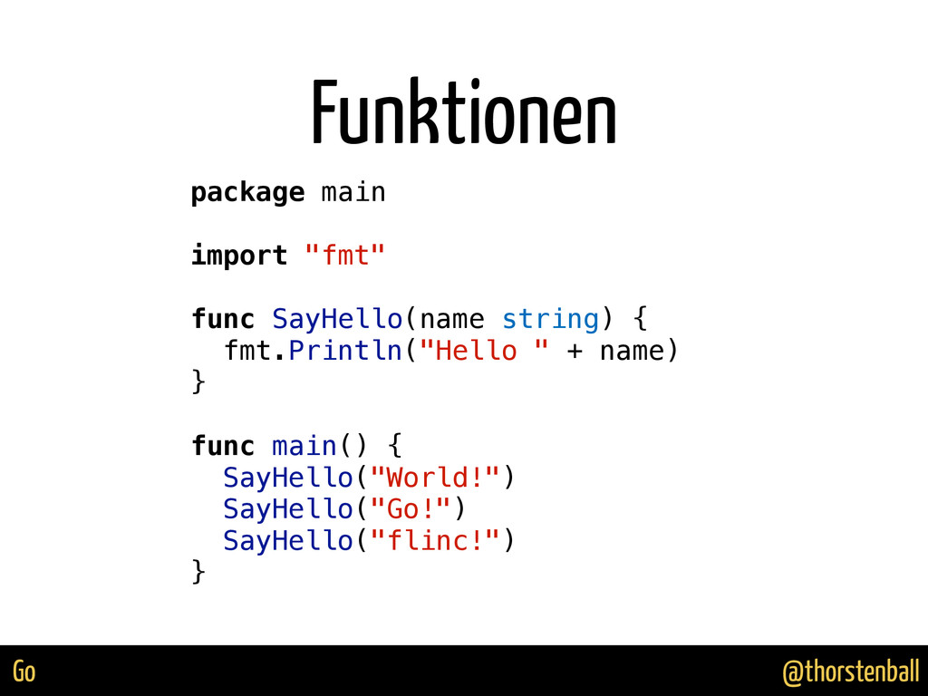 @thorstenball Go Funktionen package main import...