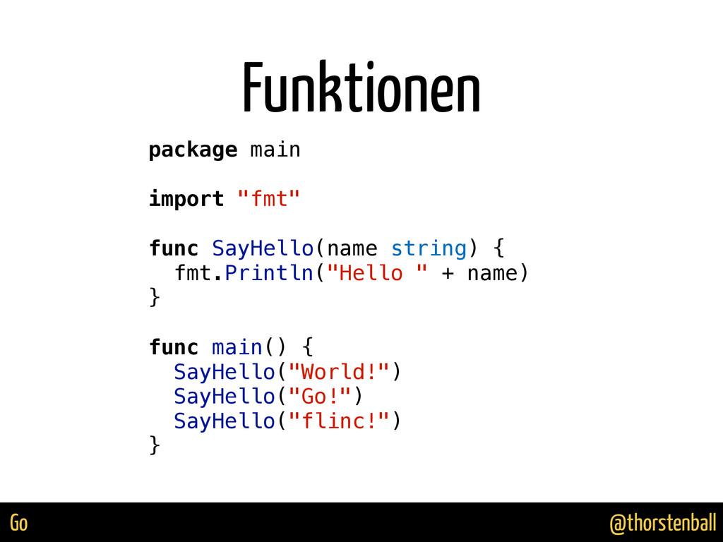 @thorstenball Go Funktionen package main import...