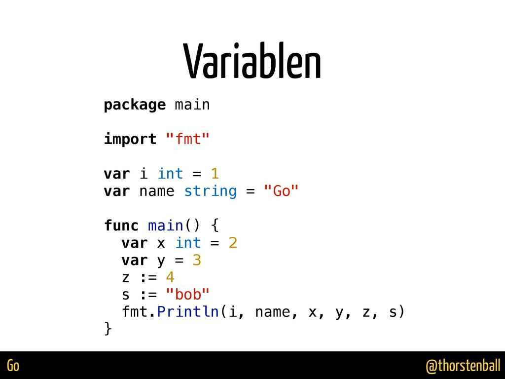 @thorstenball Go Variablen package main import ...