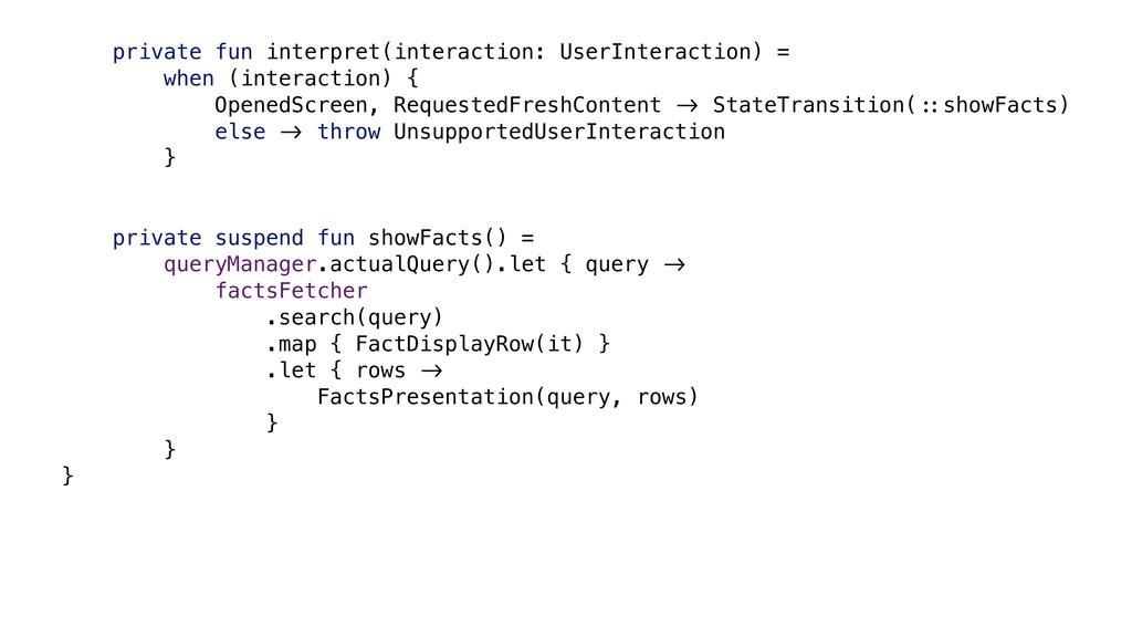 private fun interpret(interaction: UserInteract...
