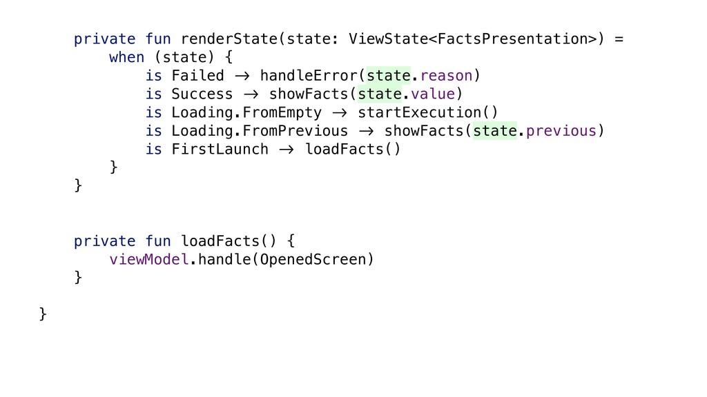 private fun renderState(state: ViewState<FactsP...