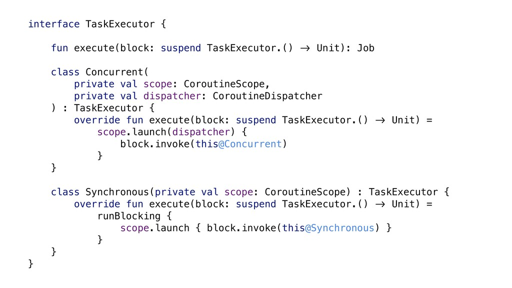 interface TaskExecutor { fun execute(block: sus...