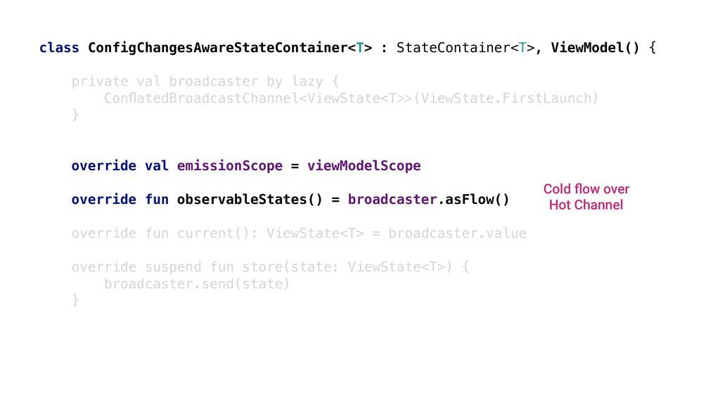 class ConfigChangesAwareStateContainer<T> : Sta...