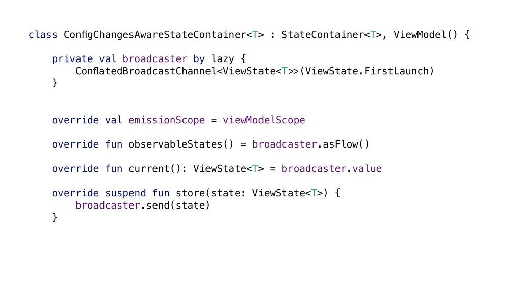 class ConfigChangesAwareStateContainer<T> : Stat...