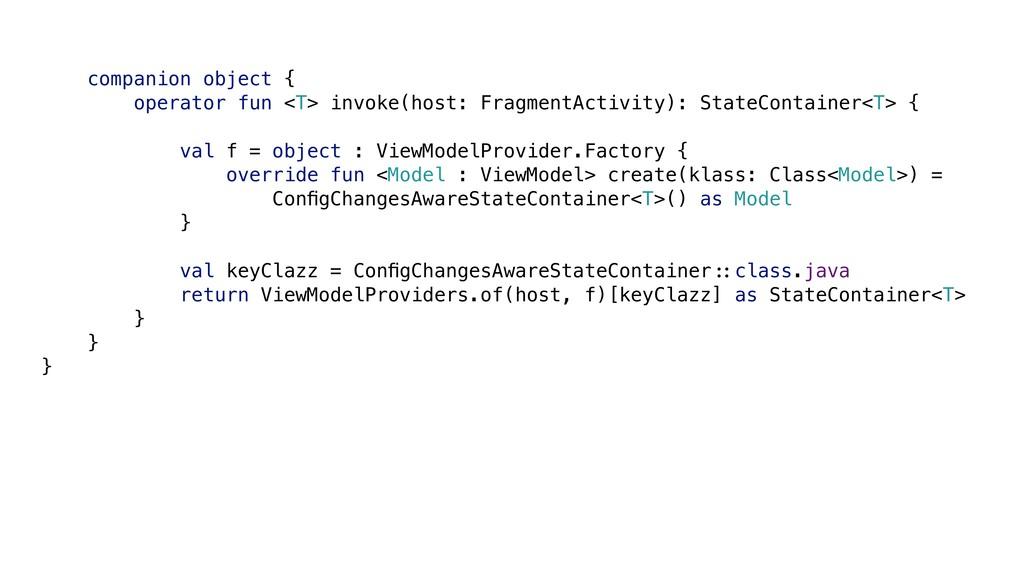 companion object { operator fun <T> invoke(host...