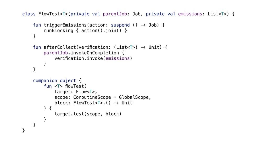 class FlowTest<T>(private val parentJob: Job, p...