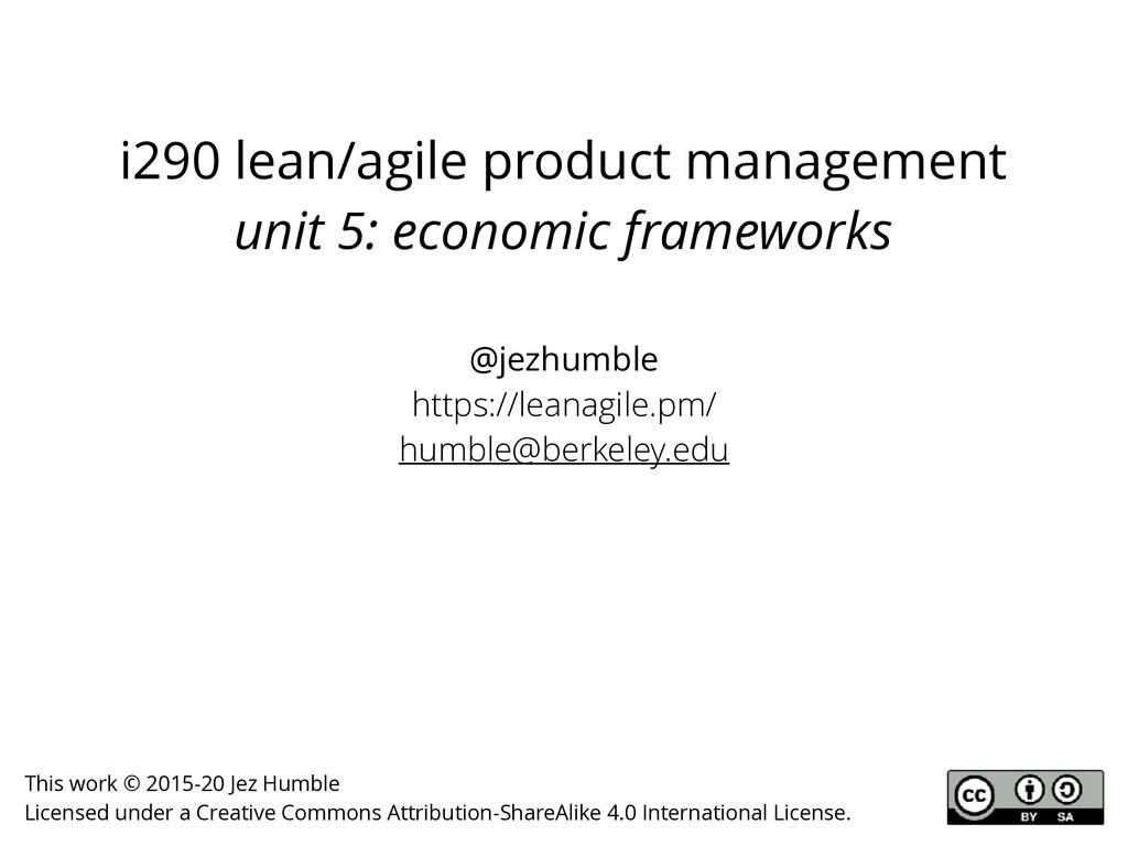 i290 lean/agile product management unit 5: econ...