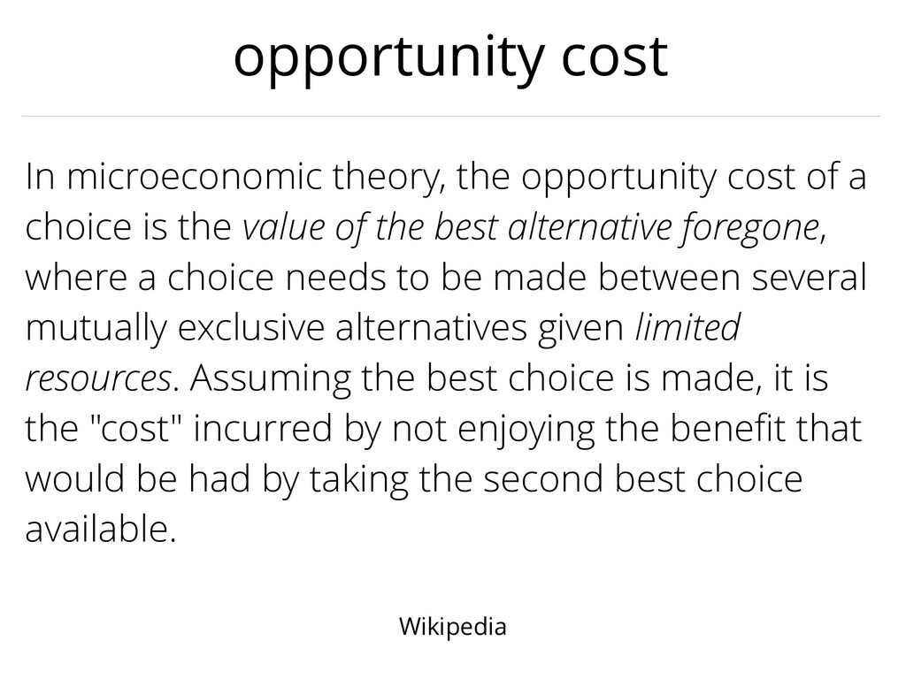 opportunity cost In microeconomic theory, the o...