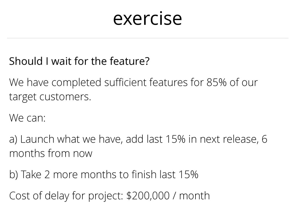 exercise Should I wait for the feature? We have...