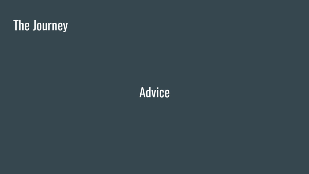 Advice The Journey