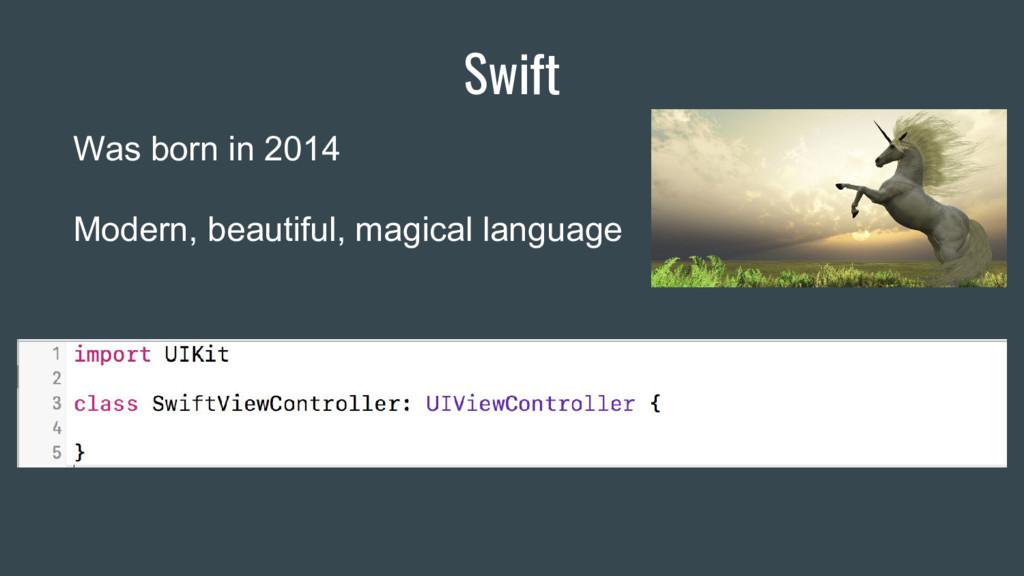 Swift Was born in 2014 Modern, beautiful, magic...