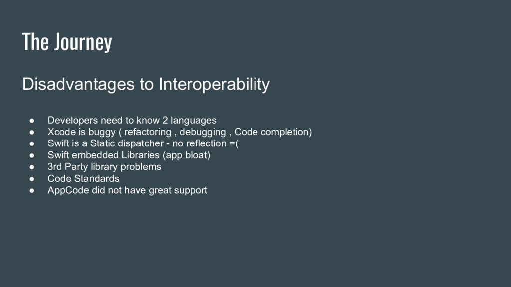 The Journey Disadvantages to Interoperability ●...