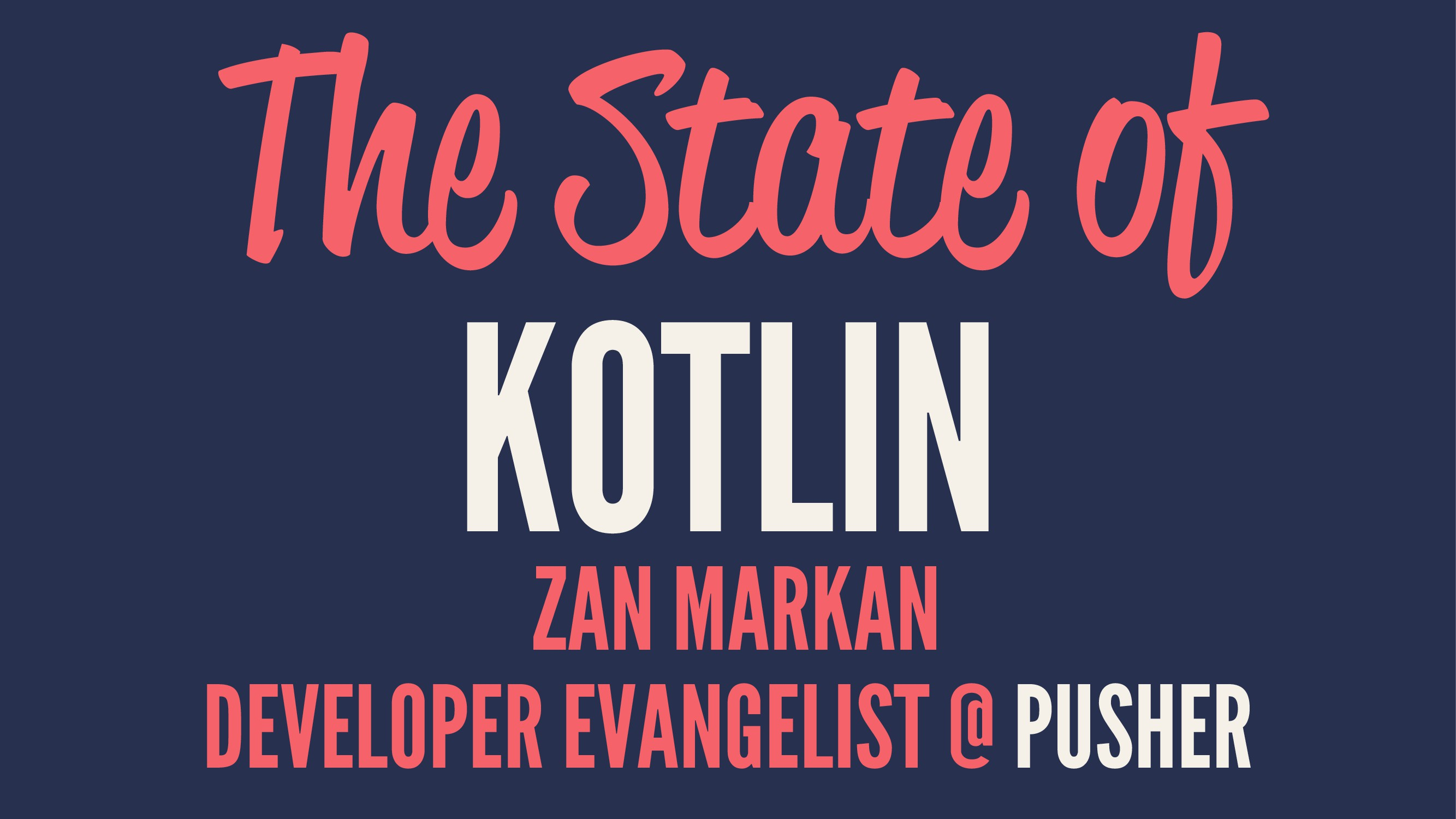 The State of KOTLIN ZAN MARKAN DEVELOPER EVANGE...
