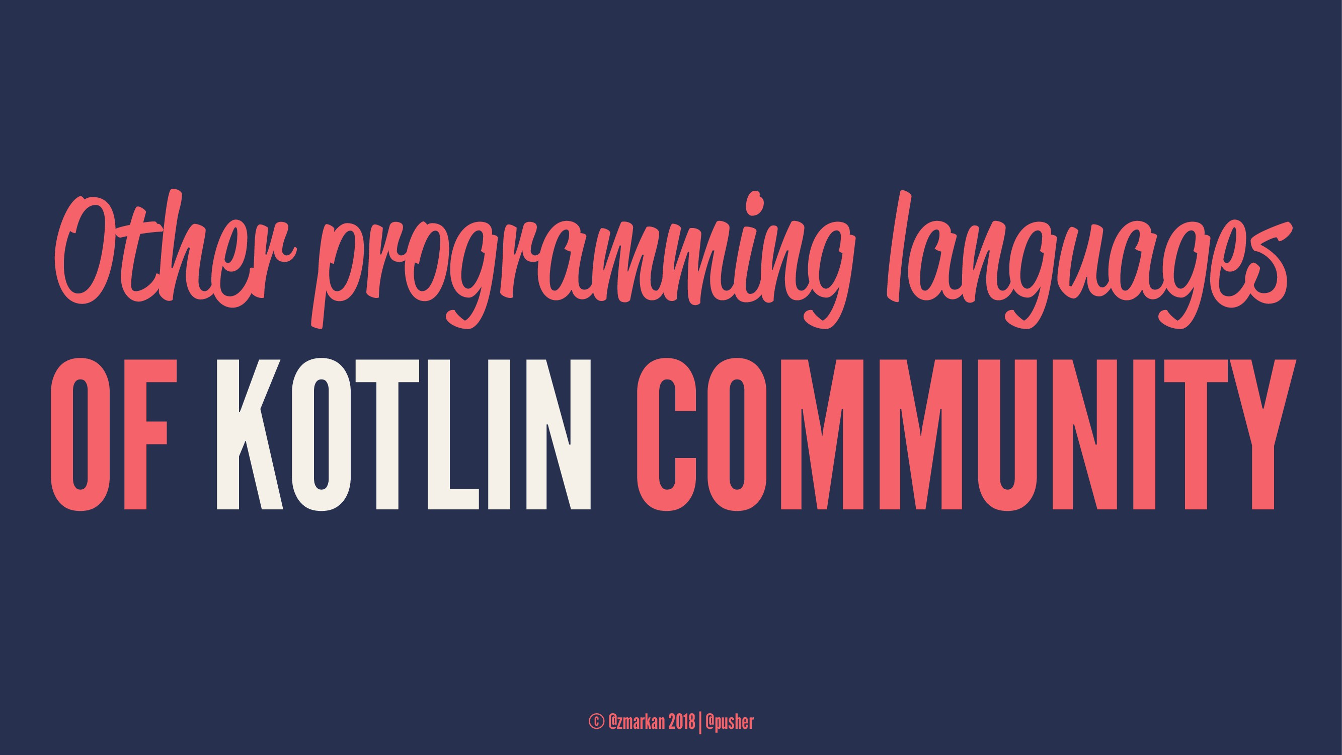 Other programming languages OF KOTLIN COMMUNITY...