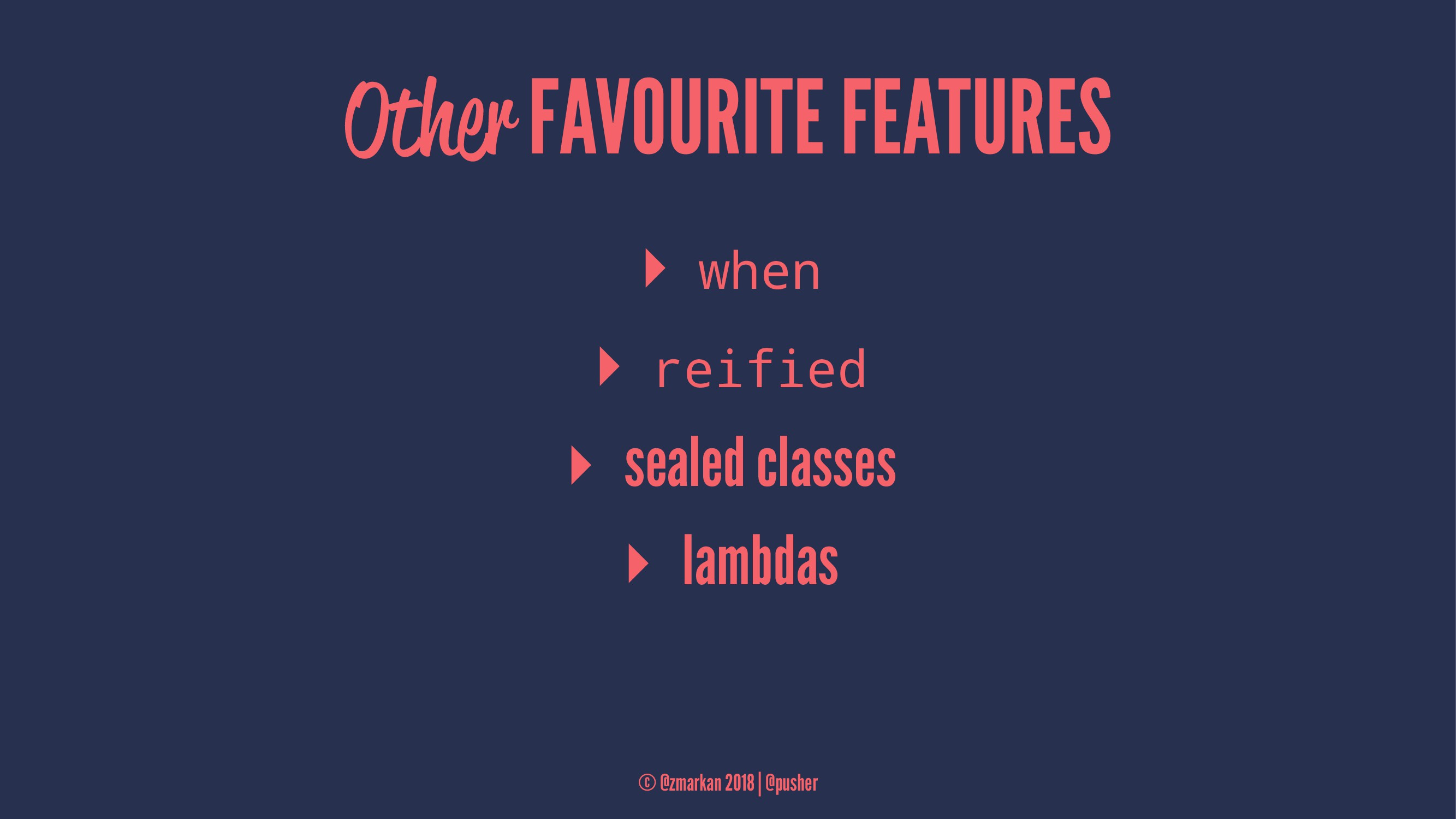 Other FAVOURITE FEATURES ▸ when ▸ reified ▸ sea...