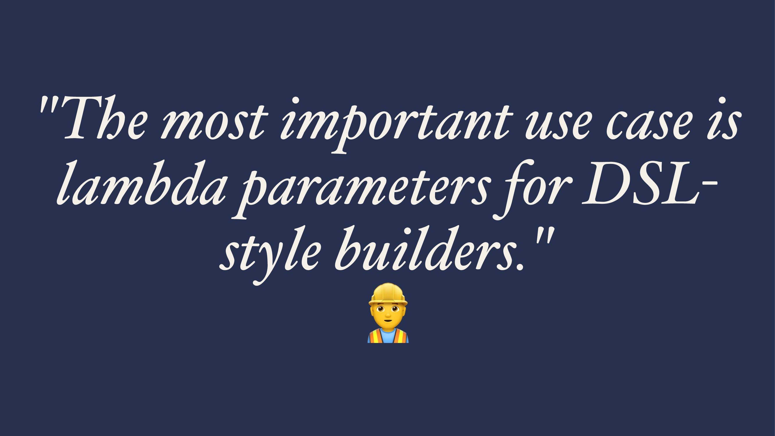 """""""The most important use case is lambda paramete..."""