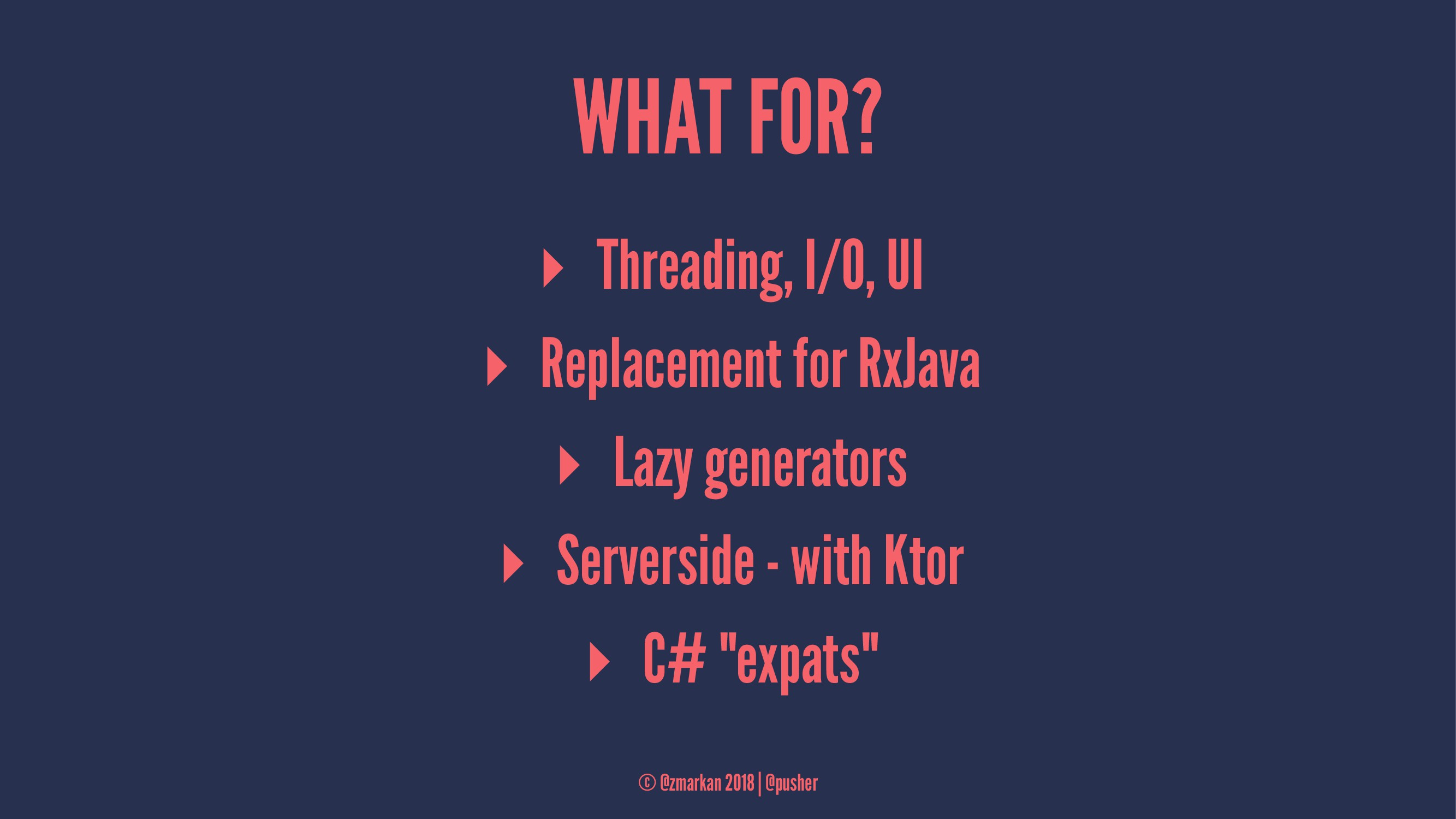WHAT FOR? ▸ Threading, I/O, UI ▸ Replacement fo...
