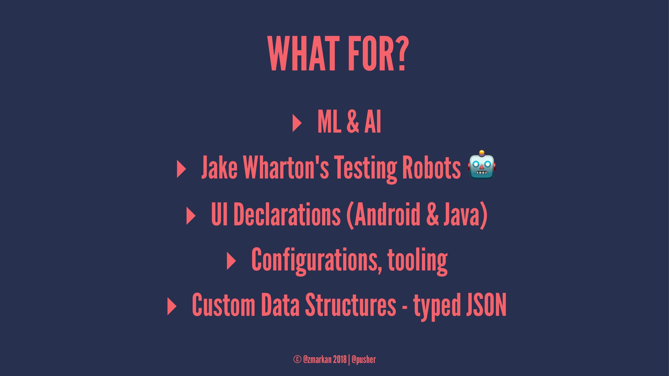 WHAT FOR? ▸ ML & AI ▸ Jake Wharton's Testing Ro...