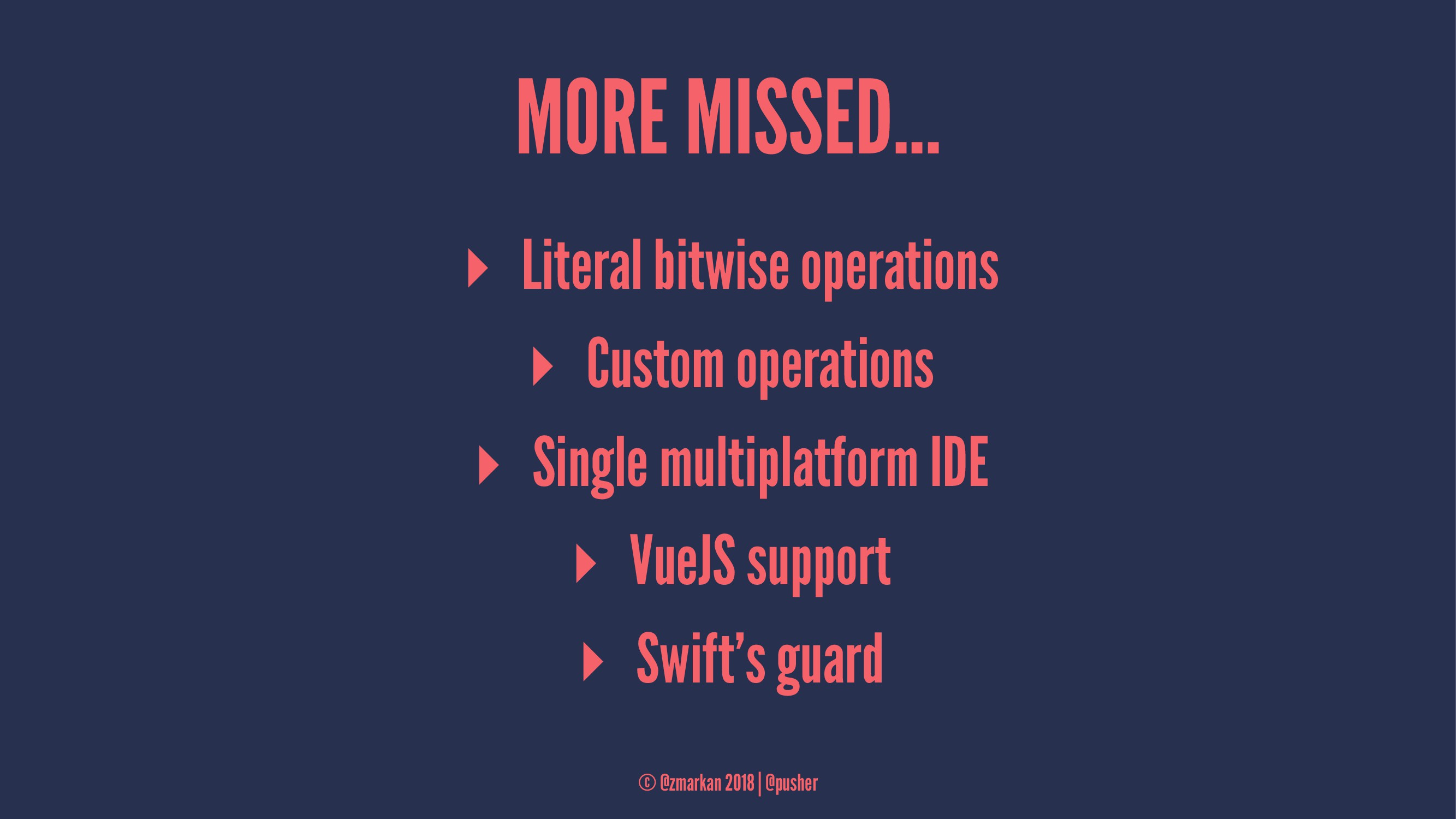 MORE MISSED... ▸ Literal bitwise operations ▸ C...