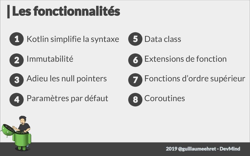 Kotlin simplifie la syntaxe Immutabilité Adieu ...