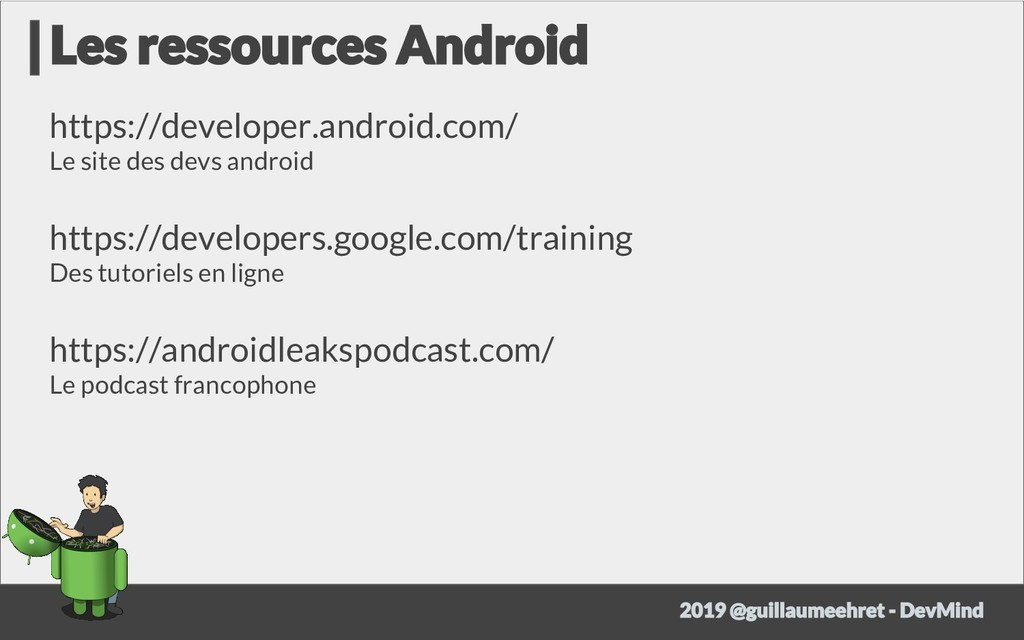 https://developer.android.com/ Le site des devs...