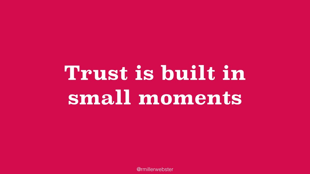 @rmillerwebster Trust is built in small moments