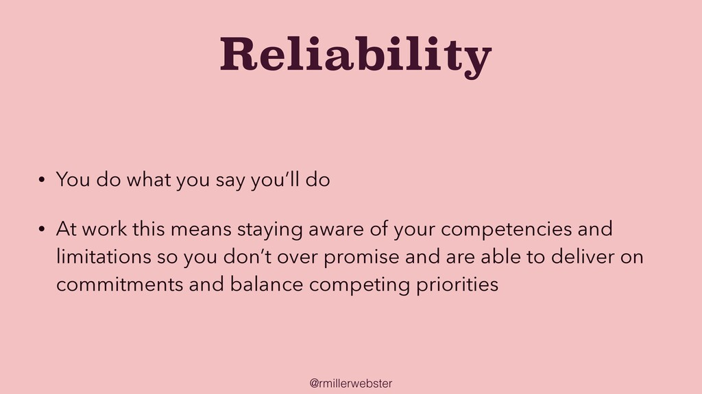 @rmillerwebster Reliability • You do what you s...