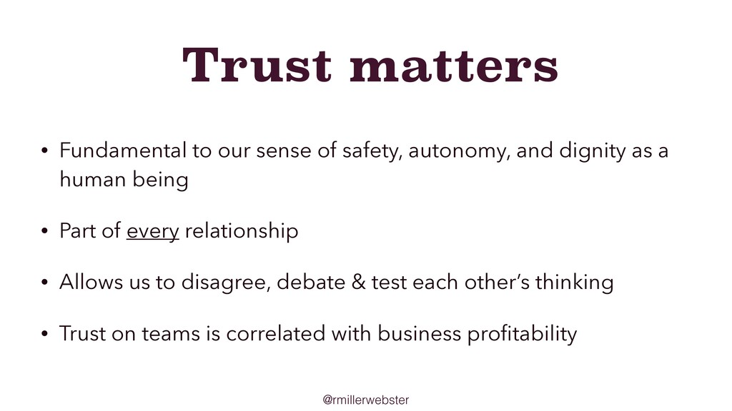 @rmillerwebster Trust matters • Fundamental to ...