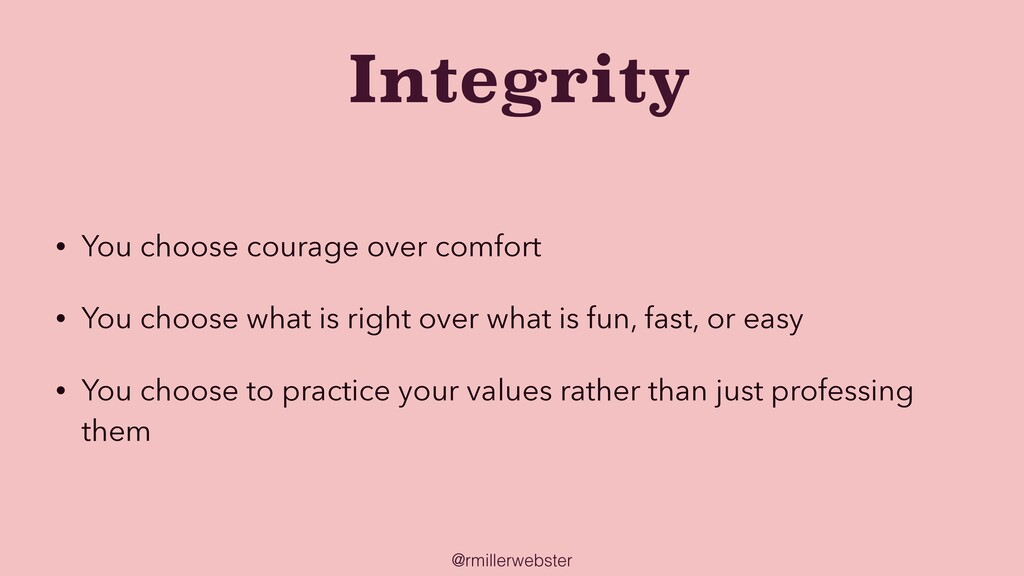 @rmillerwebster Integrity • You choose courage ...