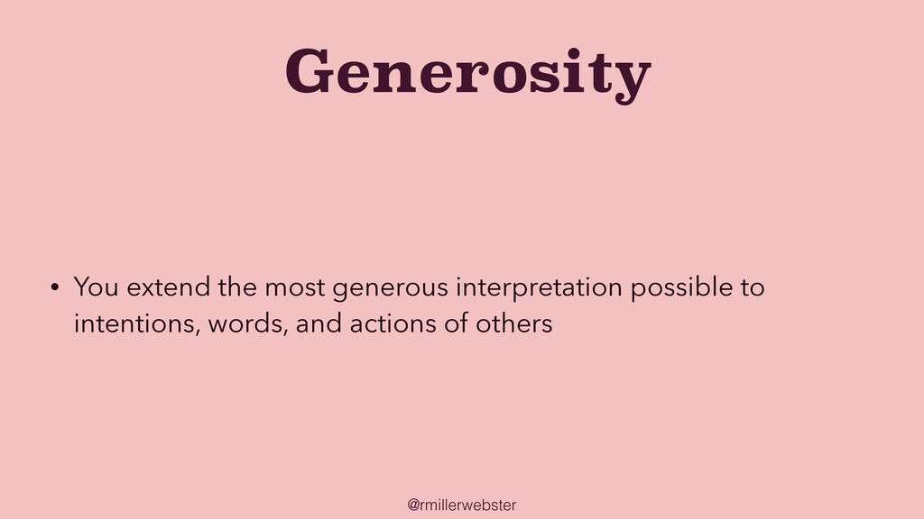 @rmillerwebster Generosity • You extend the mos...