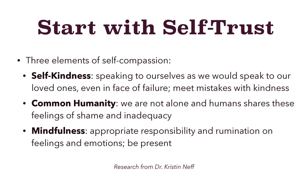 Start with Self-Trust • Three elements of self-...