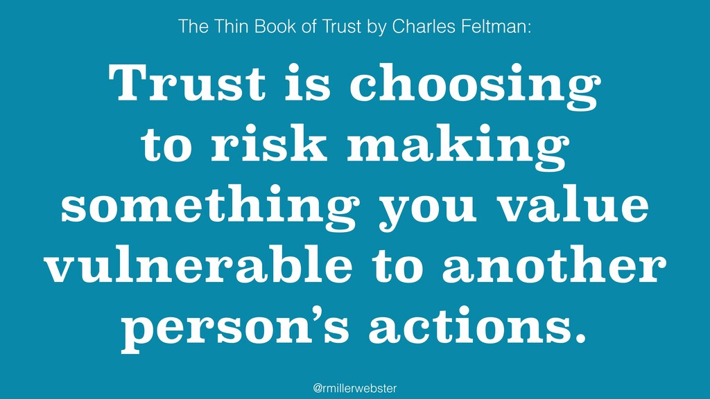 @rmillerwebster Trust is choosing to risk makin...