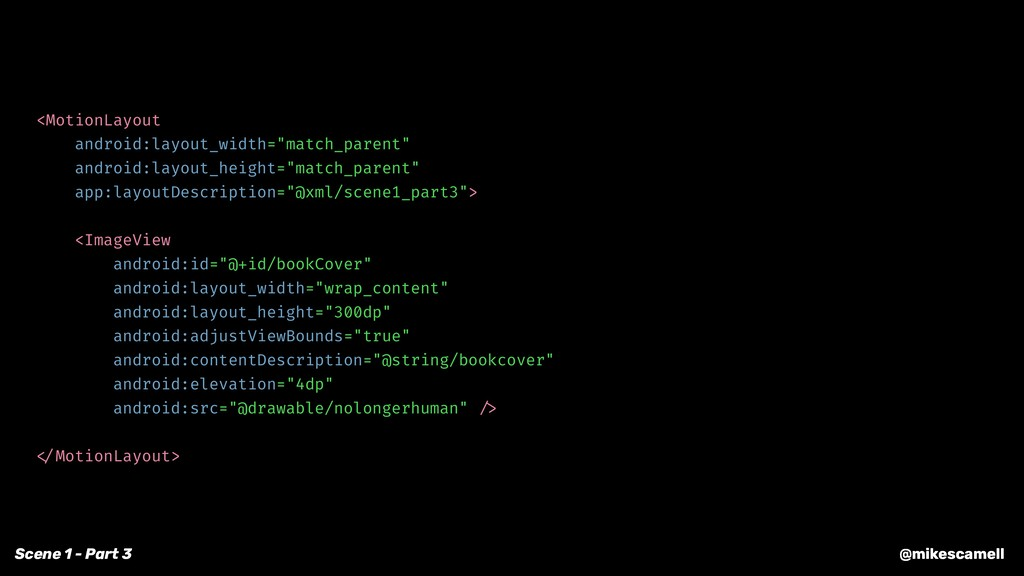 @mikescamell Scene 1 - Part 3 <MotionLayout and...