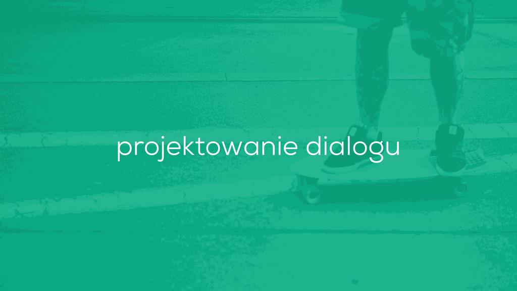 projektowanie dialogu
